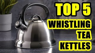 TOP 5: Best Whistling Tea Kettle 2021   Stainless Steel and Anti-Hot Handle