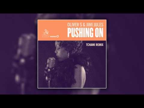 Oliver $ & Jimi Jules - Pushing On (Tchami Remix) [Cover Art]