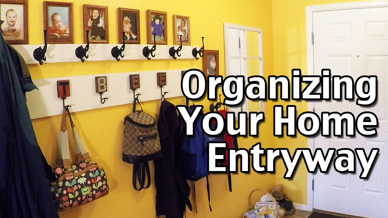 How To Organize Your Home Part 1: Organizing The Entryway - YouTube