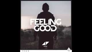 Avicii - Feeling Good (HQ Audio)