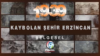 1939 Kaybolan Şehir Erzincan 1. Bölüm