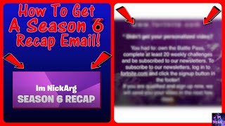 How To GET A Season 6 RECAP EMAIL!   Fortnite Battle Royale