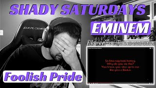 Eminem Foolish Pride Reaction - Shady Saturdays Episode 1 ~ History of Eminem.