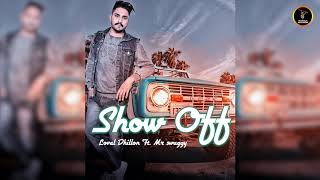 SHOW OFF    AUDIO    LOVAL DHILLON    MR SWAGGY    PUNJABI LATEST SONG 2019    MANGLA RECORDS