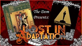 A Christmas Carol, Lost in Adaptation ~ The Dom