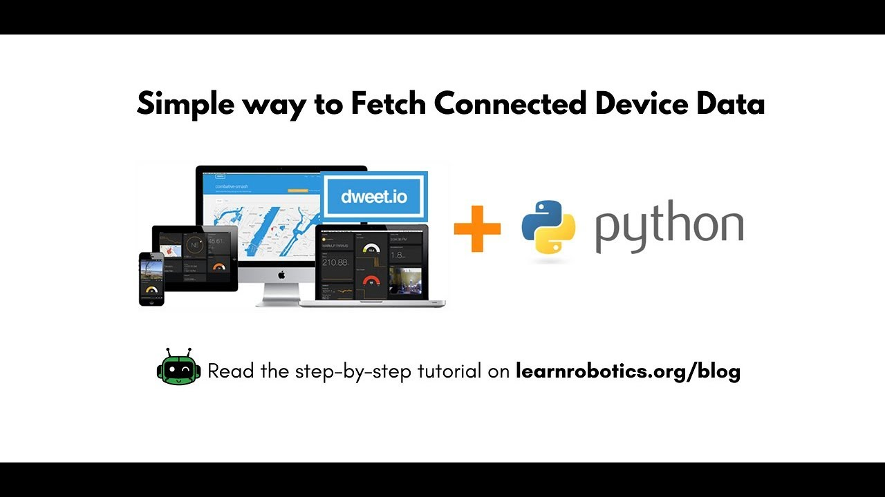 How to fetch data from dweet io using Python (Tutorial) - Learn Robotics