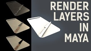 How To Use Render Layers In Maya (AO & AOV's) ~ Tutorial