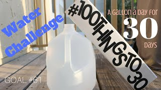 Water Challenge- A Gallon a Day For 30 days