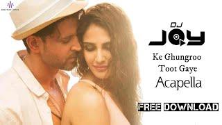 Ghungroo (Edited Acapella) DJ JOY || Free Acapella
