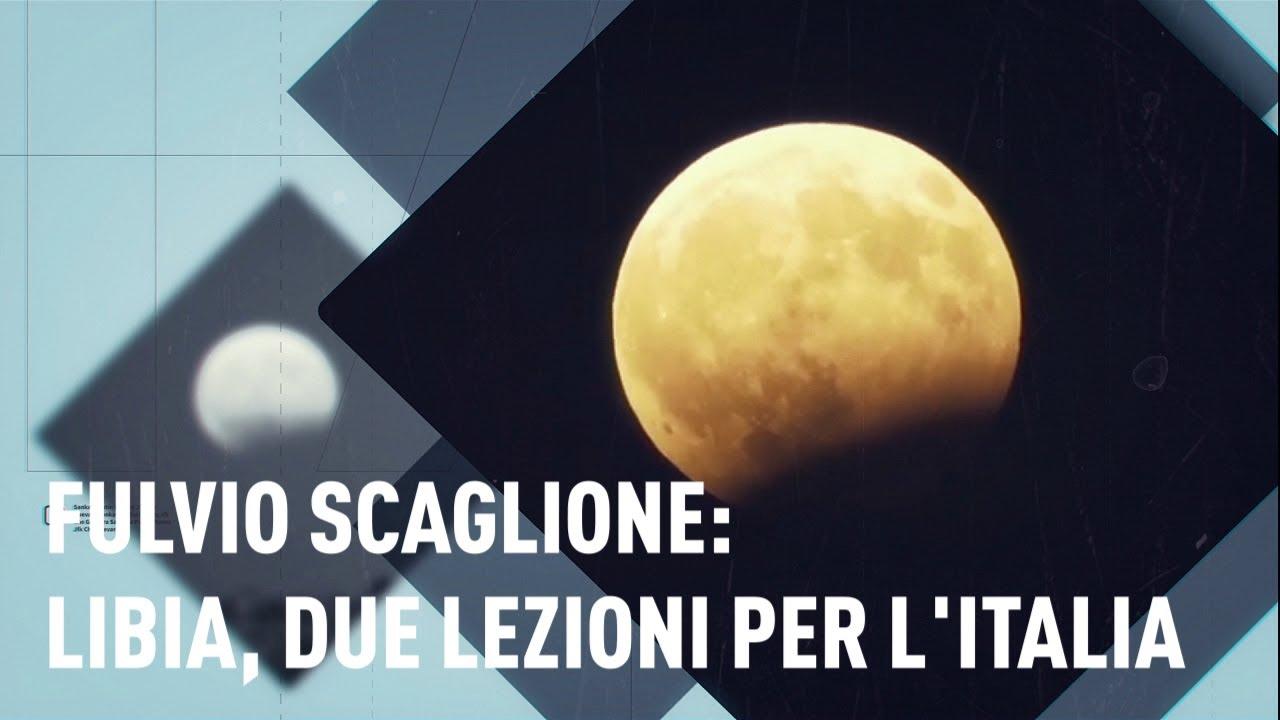 Fulvio Scaglione: Libia, due lezioni per l'Italia