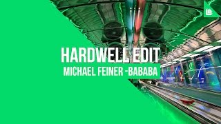 Michael Feiner - Bababa (Hardwell Edit)