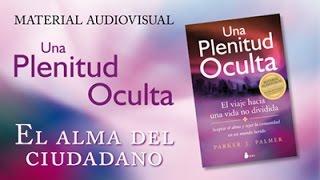 12 . EL ALMA DEL CIUDADANO - Una plenitud oculta - Material audiovisual