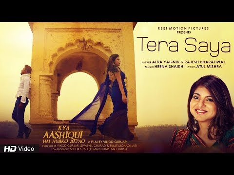 Alka Yagnik   Latest Romantic Song   Tera Saya   Kya Aashiqui Hai Humko Batao