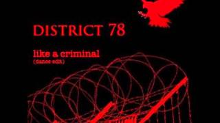 Like A Criminal - District 78
