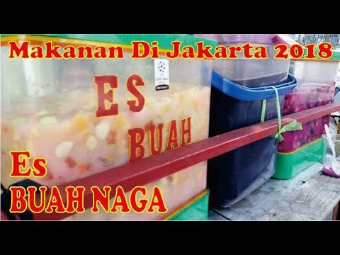 Makanan Di Jakarta 2018 Es Buah Naga Youtube