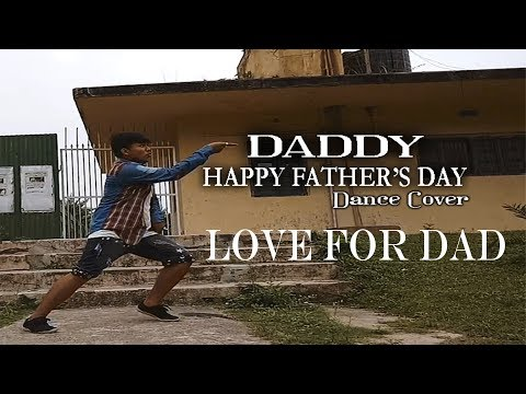 DADDY : FATHER'S DAY SPECIAL  | DANCE COVER by - Subhankar Dutta | Happy Father's Day #Spread Love .