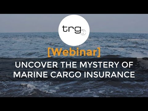 How can Marine Cargo Insurance Protect Your Business? [Full Webinar]