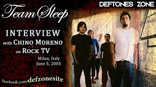 Team Sleep - Interview with Chino Moreno on Rock TV (June 5, 2005) [UPG]