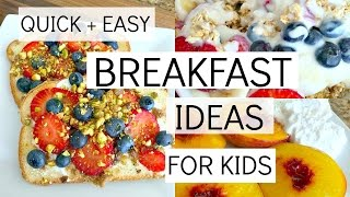 QUICK + EASY BREAKFAST IDEAS FOR KIDS: HEALTHY FOOD FOR TODDLERS/KIDS