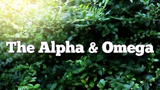 Top 10 Reasons Jesus is God. #3 - The Alpha and Omega