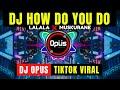 DJ HOW DO YOU DO x LALALA MUSKURANE ♫ LAGU TIK TOK TERBARU REMIX ORIGINAL 2021