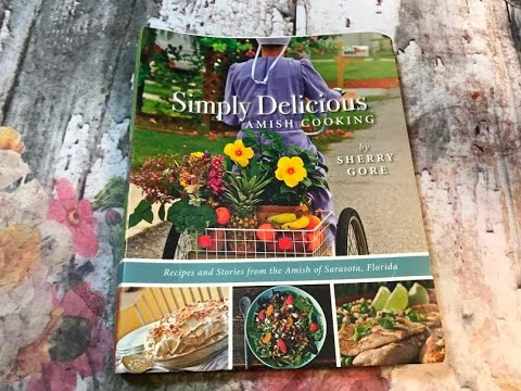 Walk-thru Of Simply Delicious Amish Cookbook By Sherry Gore
