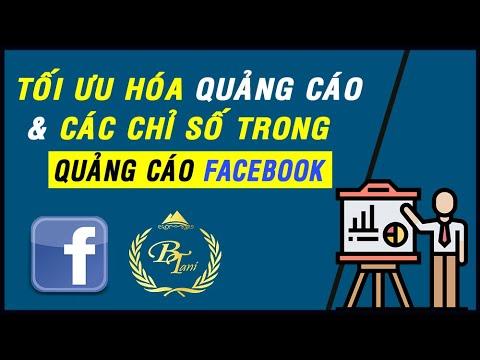 Tối Ưu Hóa Quảng Cáo & Đọc Các Chỉ Số Quan Trọng Để Chạy Quảng Cáo Facebook Hiệu Quả