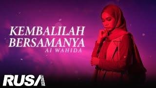 Ai Wahida  Kembalilah Bersamanya Music Video