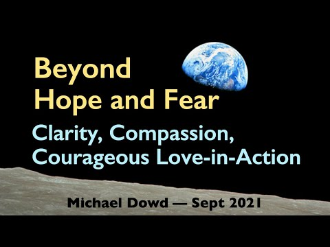 Beyond Hope and Fear: Clarity, Compassion, Courageous Love-in-Action