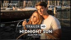 Midnight Sun - Alles für dich - Trailer (deutsch/ german; FSK 0)