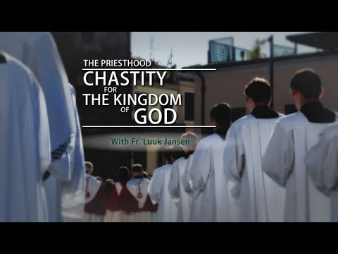 The Priesthood: Chastity for the Kingdom of God