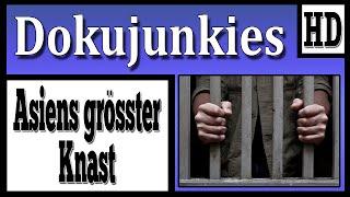 Doku junkies - Asiens größter Knast ★ Dokumentation 2014 HD ★