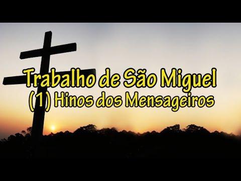 Trabalho de São Miguel (1) Hinos dos Mensageiros