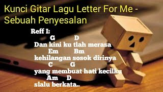 Kunci Gitar Lagu Letter For Me - Sebuah Penyesalan