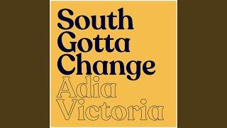 Play South Gotta Change