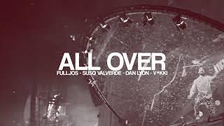 FULLJOS, Suso Valverde & Dan Lyon - All Over (feat. V*Kki)