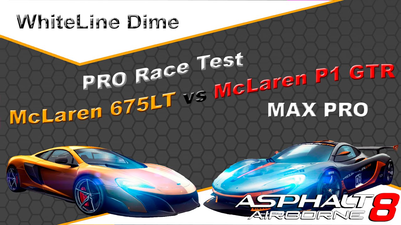 asphalt 8 pro race test mclaren 675lt vs mclaren p1 gtr. Black Bedroom Furniture Sets. Home Design Ideas