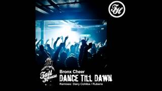 Bronx Cheer - Dance Till Dawn (Dany Cohiba Remix)