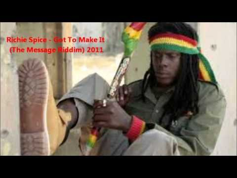 Richie Spice - Got To Make It (The Message Riddim) 2011