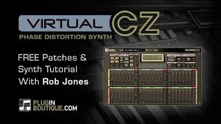 VirtualCZ Synth Plugin - Sound Design Tutorial Free Patches - With Rob Jones