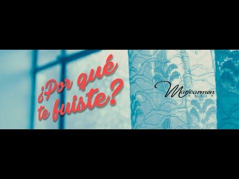 Maricarmen Marin - Trailer Por Qué Te Fuiste