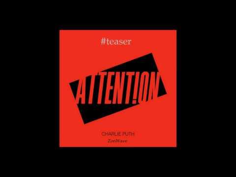"Charlie Puth - ""Attention"" (ZonWave Rmix) #teaser"