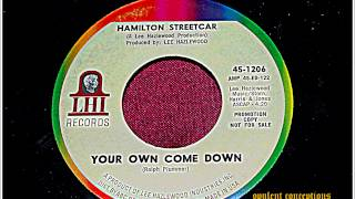 HAMILTON STREETCAR - YOUR OWN COME DOWN