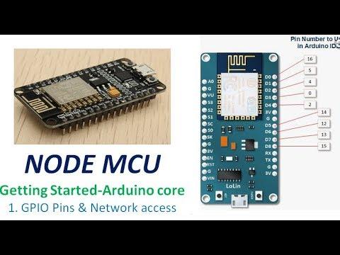 NODEMCU - Getting started with Arduino core 1  GPIO & Network Access