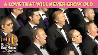 Download A Love That Will Never Grow Old - Boston Gay Men's Chorus MP3 song and Music Video