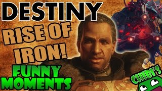 Destiny Funny Moments Ep.39 RISE OF IRON!  ATTACK OF CHERRY PRIME!
