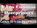 A Las Cuantas Decepciones -Los De La Noria FT Calibre 50- Tutorial De Acordes/Como Tocar