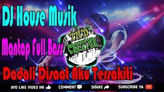 DJ House Dadali Disaat Aku Tersakiti • Musik Mantap Full Bass