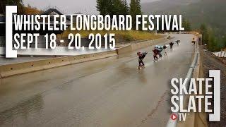 Whistler Longboard Festival 2015 - Skate[Slate].TV