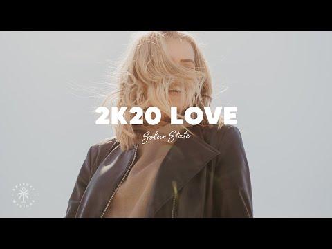 Solar State - 2K20 Love (Lyrics)